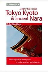 Japan Three Cities: Tokyo, Kyoto & Ancient Nara Paperback