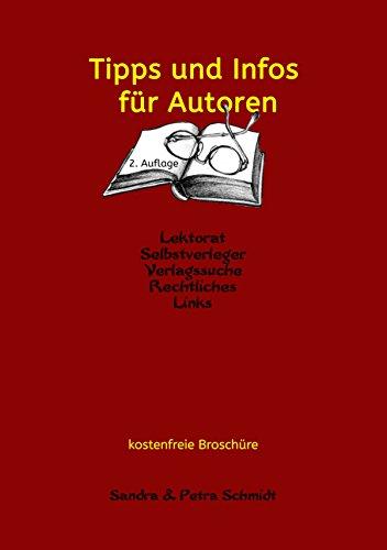 Tipps und Infos für Autoren: Kleiner Wegweiser für Erst-Autoren (German Edition)