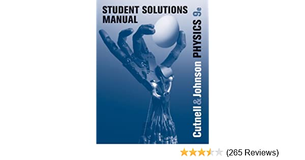student solutions manual to accompany physics 9th edition 9 john d rh amazon com cutnell and johnson physics 10th edition solutions manual pdf cutnell and johnson physics 10th edition solutions manual pdf