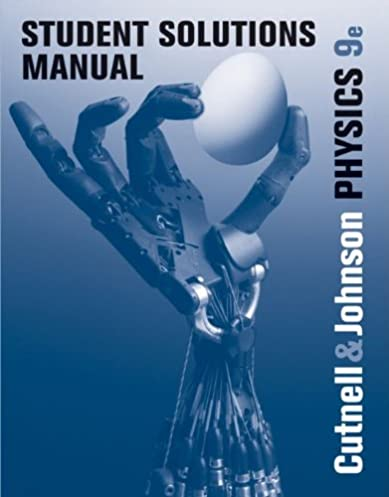 student solutions manual to accompany physics 9th edition 9 john d rh amazon com cutnell and johnson physics 10th edition solutions manual cutnell and johnson physics student solutions manual