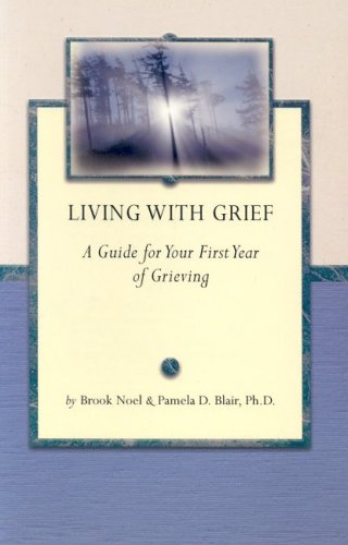 Living with Grief: A Guide for Your First First Year of Grieving (Grief Steps Guide)