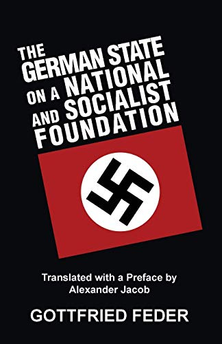 (The German State on a National and Socialist Foundation: New Aproaches to the State, Finance and Economy)