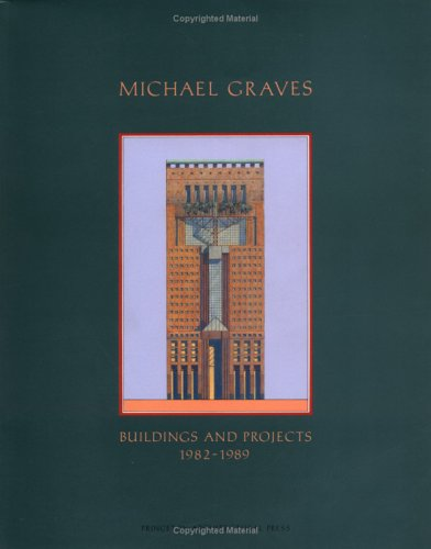 Michael Graves: Buildings and Projects 1982-1989
