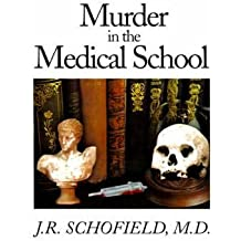 [(Murder in the Medical School)] [Author: J R Schofield] published on (December, 2000)