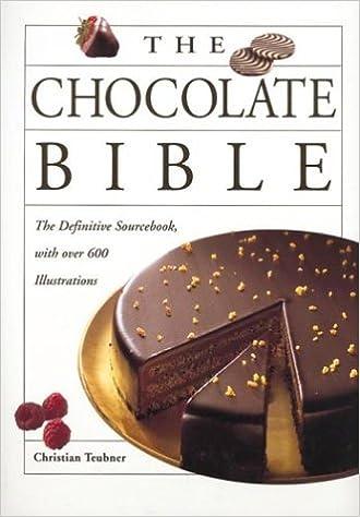 The Chocolate Bible (Bible (Whitecap)): Amazon.es: Christian Teubner, Leopold Forsthofer: Libros en idiomas extranjeros