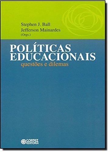 Políticas Educacionais. Questões e Dilemas
