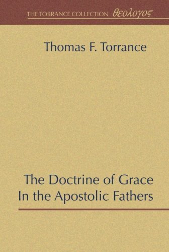 The Doctrine of Grace in the Apostolic Fathers by Thomas F. Torrance - Shopping Torrance Mall