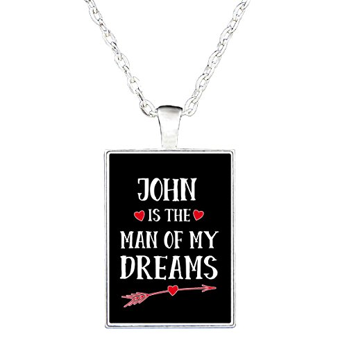 john-is-the-man-my-dreams-valentines-day-romance-necklace