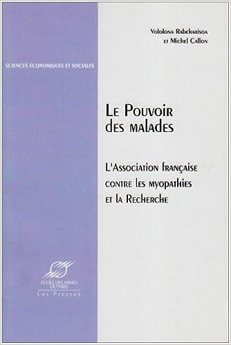Télécharger en ligne Le pouvoir des malades: L'association française contre les myopathies et la recherche pdf