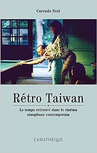 En ligne téléchargement Rétro Taiwan - Le temps retrouvé dans le cinéma sinophone contemporain pdf, epub