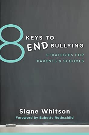 Amazon.com: 8 Keys to End Bullying: Strategies for Parents ...