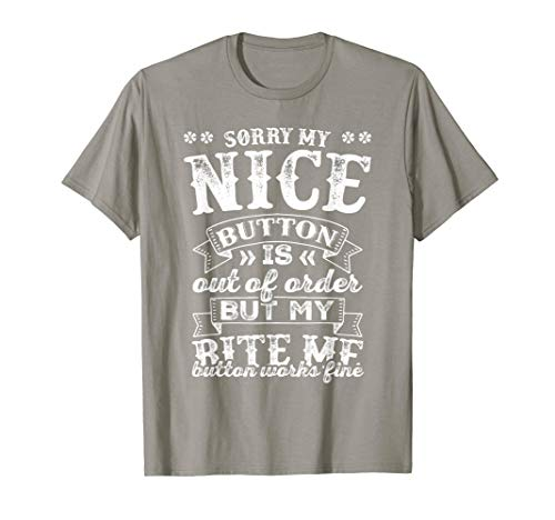Sorry My Nice Button is Broke Bite Me Sarcastic T - Bite Womens T-shirt