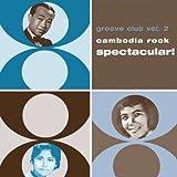 Cambodia Rock Spectacular!: Groove Club V.2