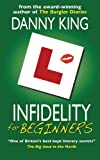 Infidelity for Beginners, Danny King, 0956905218