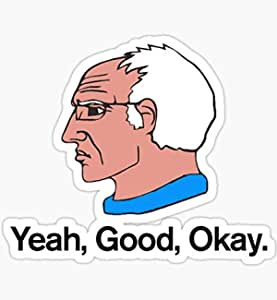 Amazon.com: Decals Bernie Sanders Yeah Good Okay - Sticker