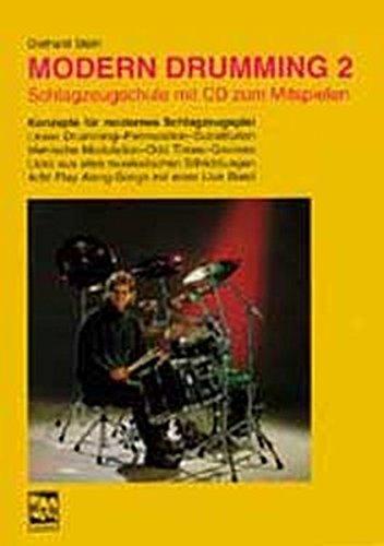 Modern Drumming. Schlagzeugschule mit CD zum Mitspielen: Modern Drumming, Bd.2, Lernprogramm mit 1000 Übungen, 8 Play Along-Songs, m. CD-Audio
