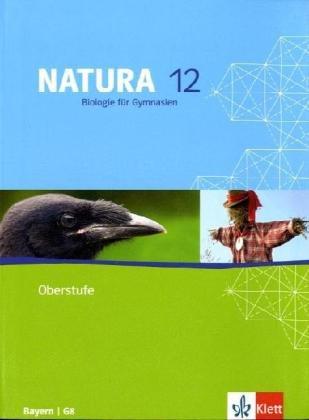 Natura - Biologie für Gymnasien Ausgabe für Bayern / G8 / Schülerband 12. Schuljahr Oberstufe Bayern