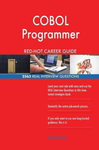 Read Online COBOL Programmer RED-HOT Career Guide; 2563 REAL Interview Questions PDF