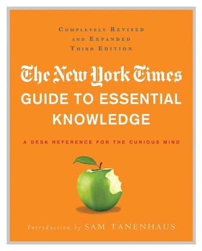 History New York Times Newspaper - The New York Times Guide to Essential Knowledge: A Desk Reference for the Curious Mind