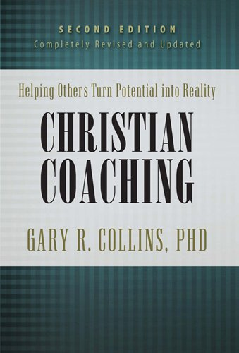 Christian Coaching, Second Edition: Helping Others Turn Potential into Reality (Walking with God)