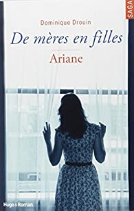 De mères en filles, tome 2 : Ariane par Dominique Drouin
