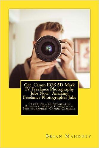 Get Canon EOS 5D Mark IV Freelance Photography Jobs Now