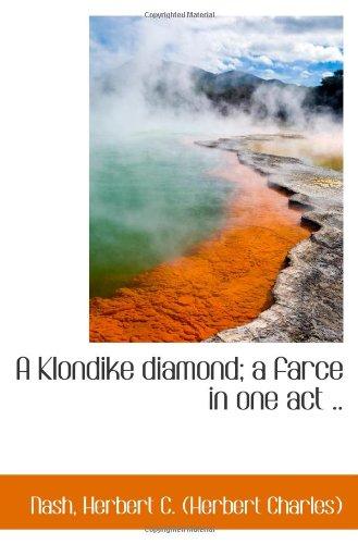 Download A Klondike diamond; a farce in one act .. ePub fb2 ebook