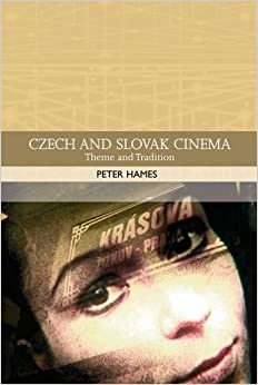 Czech and Slovak Cinema: Theme and Tradition (Traditions in World Cinema) – August 9, 2010