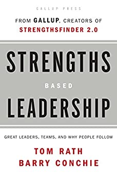 Strengths Based Leadership: Great Leaders, Teams, and Why People Follow by [Rath, Tom, Press, Gallup]