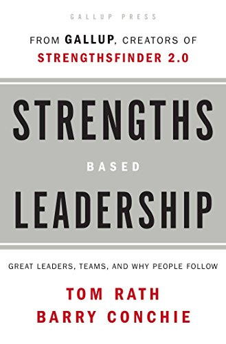 Strengths Based Leadership: Great Leaders, Teams, and Why People Follow (General Strengths And Weaknesses Of A Person)
