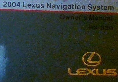 2004 lexus navigation system owner s manual rx 330 lexus amazon rh amazon com lexus 450h navigation system manual lexus es 350 navigation system manual