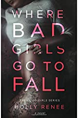 Where Bad Girls Go to Fall (The Good Girls Series) (Volume 2) Paperback
