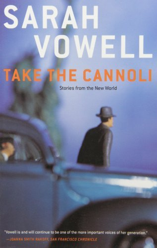 By Sarah Vowell - Take the Cannoli: Stories From the New World (3.4.2001) ebook