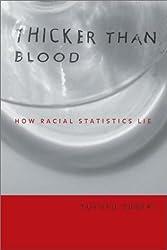 Thicker Than Blood: How Racial Statistics Lie
