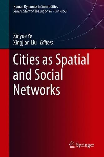 Cities As Spatial And Social Networks  Human Dynamics In Smart Cities