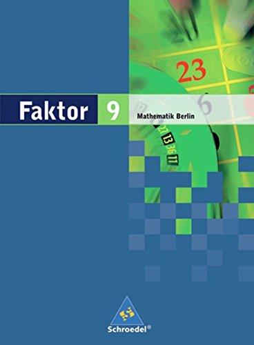 Faktor - Mathematik für die Sekundarstufe I in Berlin Ausgabe 2006: Schülerband 9