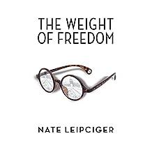 Weight of Freedom (The Azrieli Series of Holocaust Survivor Memoirs)