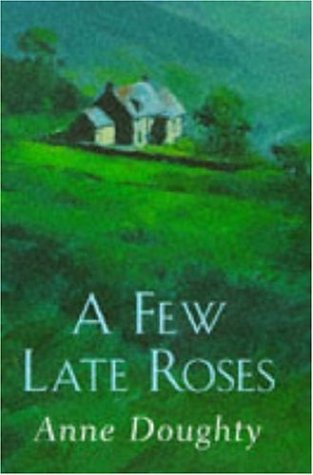 book cover of A Few Late Roses