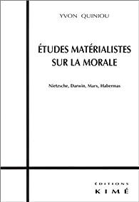 Etudes matérialistes sur la morale par Yvon Quiniou