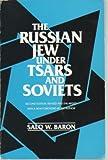 The Russian Jew under Tsars and Soviets, Salo W. Baron, 0805208380