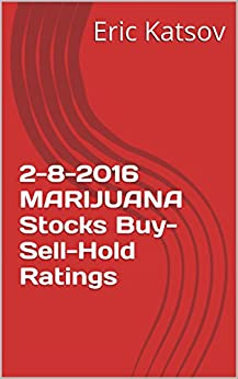 2-8-2016  MARIJUANA Stocks Buy-Sell-Hold Ratings (Buy-Sell-Hold+stocks iPhone app)