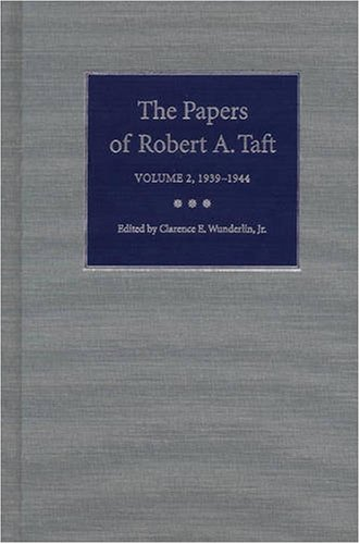 The Papers of Robert A. Taft, Volume 2: 1939-1944 (Series 1953 Game World)