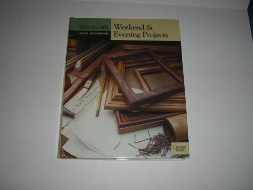 Weekend & Evening Projects (Woodsmith Custom Woodworking)
