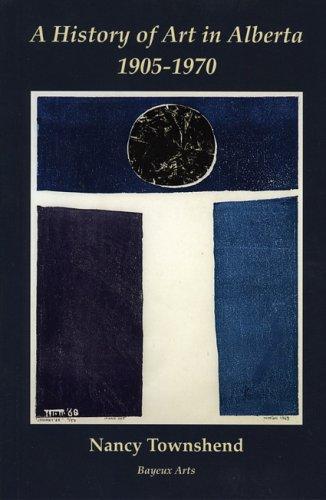 A History of Art in Alberta: 1905 - 1970 ebook