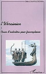 L'ukrainien. cours d'initiation pour francophone