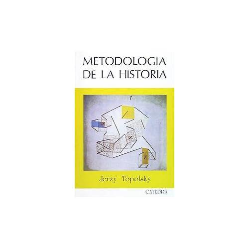 Metodología de la Historia (Historia. Serie Mayor)