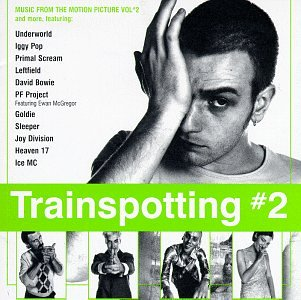 Trainspotting #2: Music From The Motion Picture, Vol. #2 by Capitol
