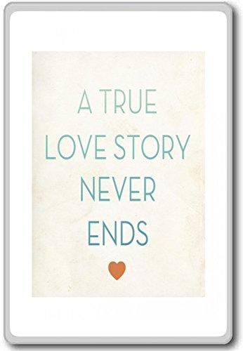 A True Love Story Never Ends - Motivational Quotes Fridge Magnet -