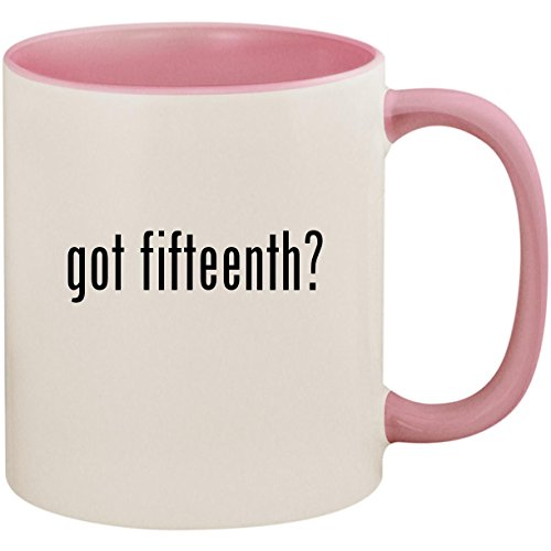 got fifteenth? - 11oz Ceramic Colored Inside and Handle Coffee Mug Cup, Pink