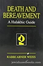 Death and Bereavement: A Halakhic Guide by…